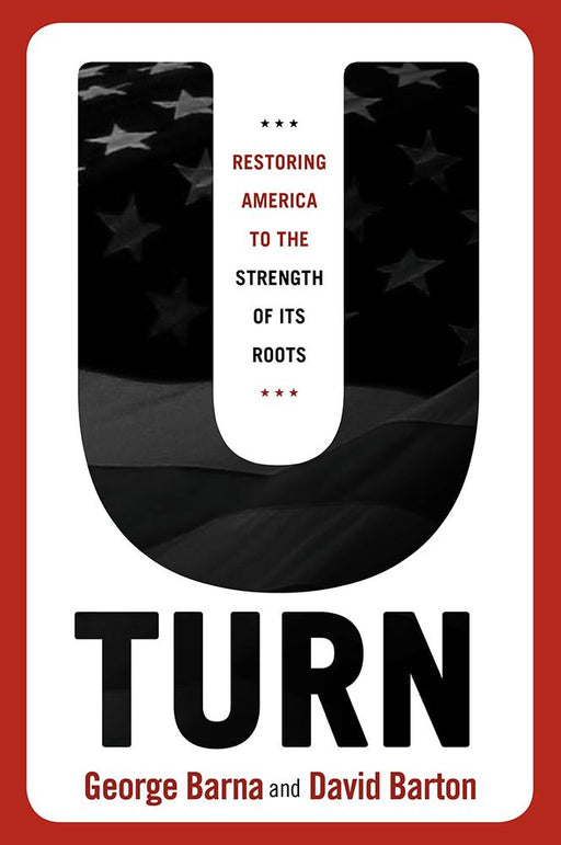 U-Turn : Restoring America to the Strength of its Roots