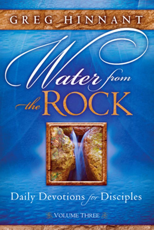 Water From the Rock : Daily Devotions for Disciples, Volume Three