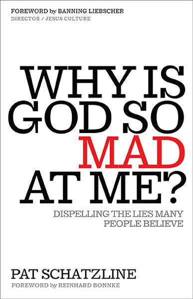Why Is God So Mad at Me? : Dispelling the Lies Many People Believe