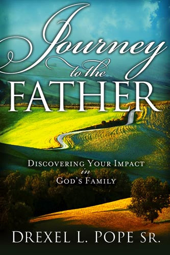 Journey To The Father : Discovering Your Impact in God's Family