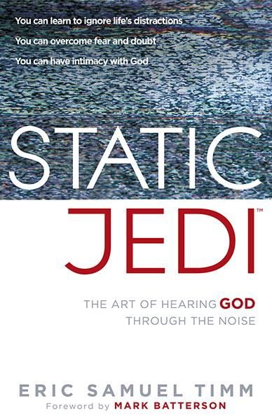 Static Jedi : The Art of Hearing God Through the Noise