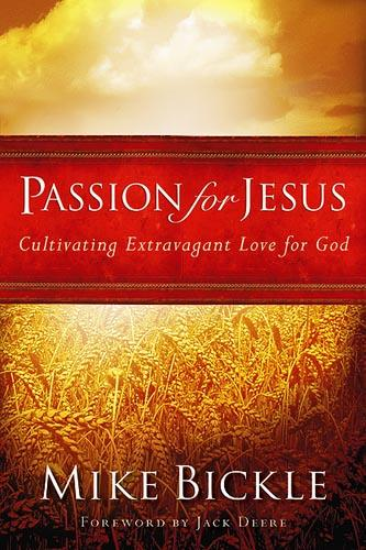 Passion for Jesus : Cultivating Extravagant Love for God