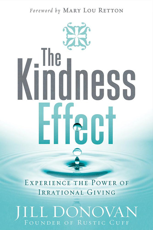 The Kindness Effect : Experience the Power of Irrational Giving
