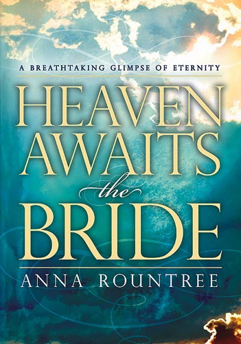 Heaven Awaits the Bride : A Breathtaking Glimpse of Eternity
