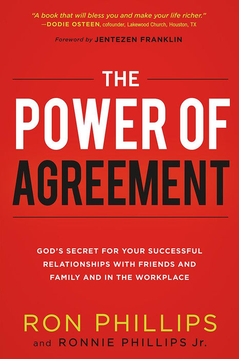 The Power of Agreement : God's Secret to Your Successful Relationships with Friends, Family, and at Work
