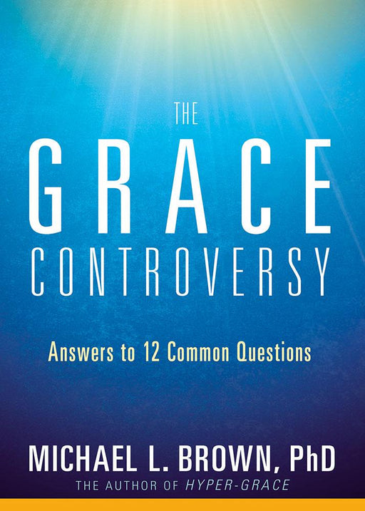 The Grace Controversy : Answers to 12 Common Questions