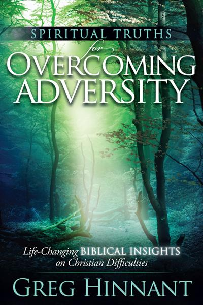 Spiritual Truths For Overcoming Adversity : Life-Changing Biblical Insights on Christian Difficulties