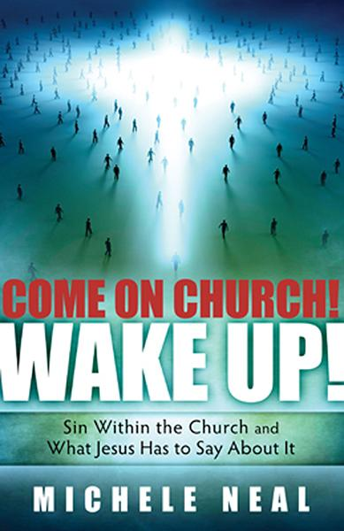 Come On Church! Wake Up! : Sin within the Church, and what Jesus Has to Say About it