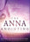 The Anna Anointing : Become a Woman of Boldness, Power and Strength