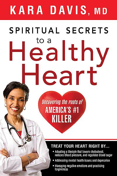 Spiritual Secrets to a Healthy Heart : Uncovering the Roots of America's Number One Killer