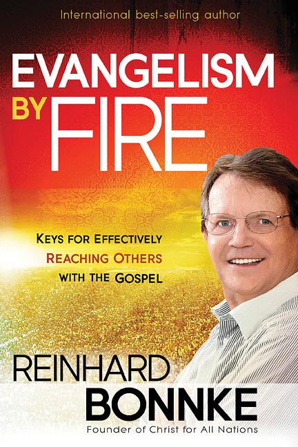 Evangelism by Fire : Keys for Effectively Reaching Others With the Gospel