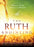 The Ruth Anointing : Becoming a Woman of Faith, Virtue, and Destiny