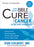 The New Bible Cure for Cancer : Ancient Truths, Natural Remedies, and the Latest Findings for Your Health Today