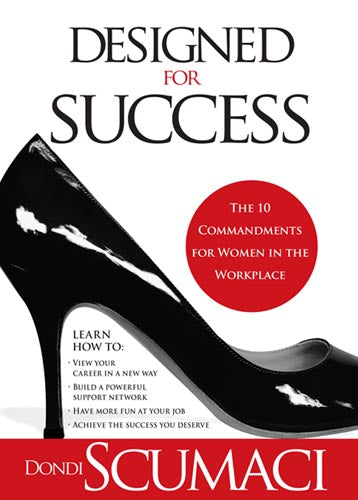 Designed For Success : The 10 Commandments for Women in the Workplace