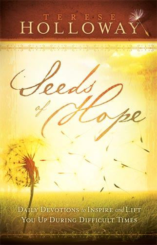 Seeds Of Hope : Daily Devotions to Inspire and Lift You Up During Difficult Times