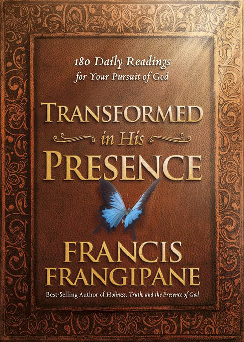 Transformed in His Presence : 180 Daily Readings for Your Pursuit of God