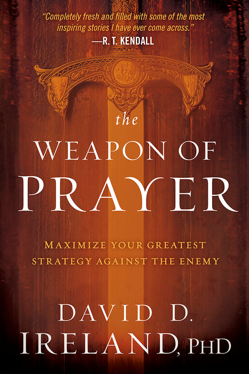 The Weapon of Prayer : Maximize Your Greatest Strategy Against the Enemy