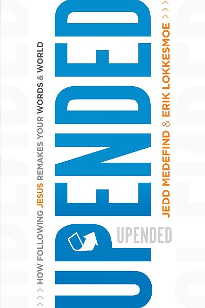 Upended : How Following Jesus Remakes Your Words and World