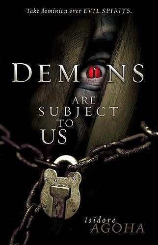 Demons Are Subject To Us : Take Dominion Over Evil Spirits