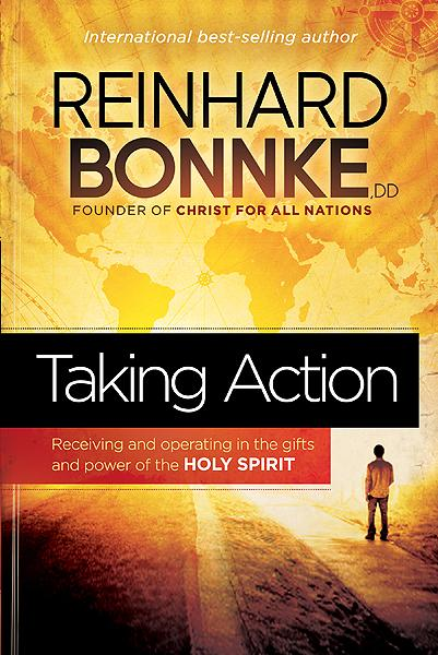 Taking Action : Receiving and Operating in the Gifts and Power of the Holy Spirit