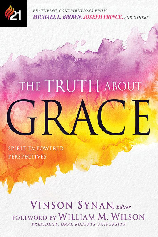 The Truth About Grace : Spirit-Empowered Perspectives