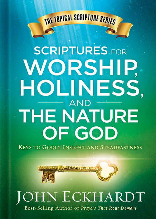 Scriptures for Worship, Holiness, and the Nature of God : Keys to Godly Insight and Steadfastness
