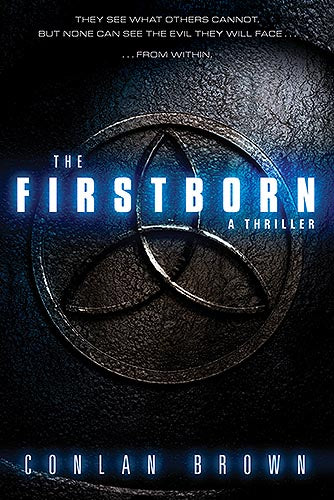 The Firstborn : They See What Others Cannot.  But None Can See the Evil They Will Face from Within.