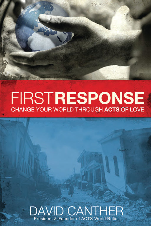 First Response : Change Your World Through Acts of Love