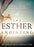The Esther Anointing : Becoming a Woman of Prayer, Courage, and Influence