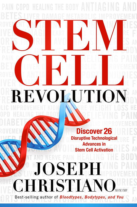 Stem Cell Revolution : Discover 26 Disruptive Technological Advances to Stem Cell Activation