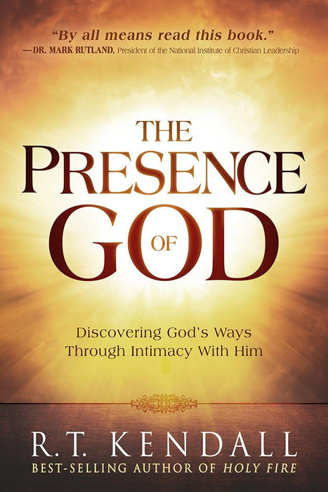 The Presence of God : Discovering God's Ways Through Intimacy With Him