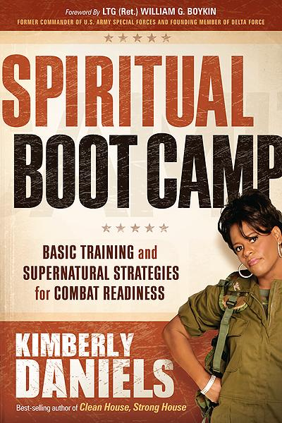 Spiritual Boot Camp : Basic Training and Supernatural Strategies for Combat Readiness