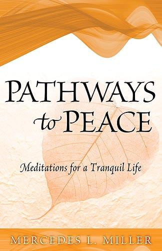 Pathways To Peace : Meditations for a Tranquil Life
