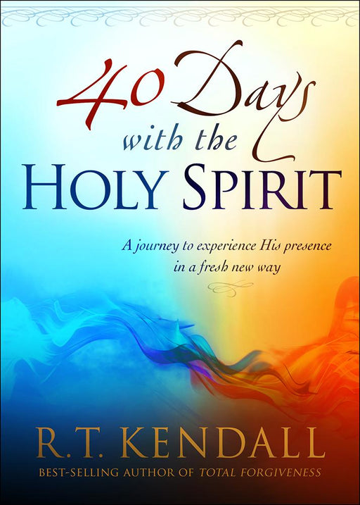 40 Days With the Holy Spirit : A Journey to Experience His Presence in a Fresh New Way