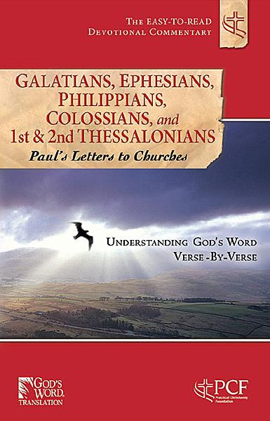 Galatians, Ephesians, Philippians, Colossians, and 1st & 2nd Thessalonians : Paul's Letters to Churches