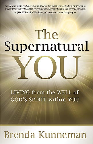 The Supernatural You : Living from the Well of God's Spirit Within You