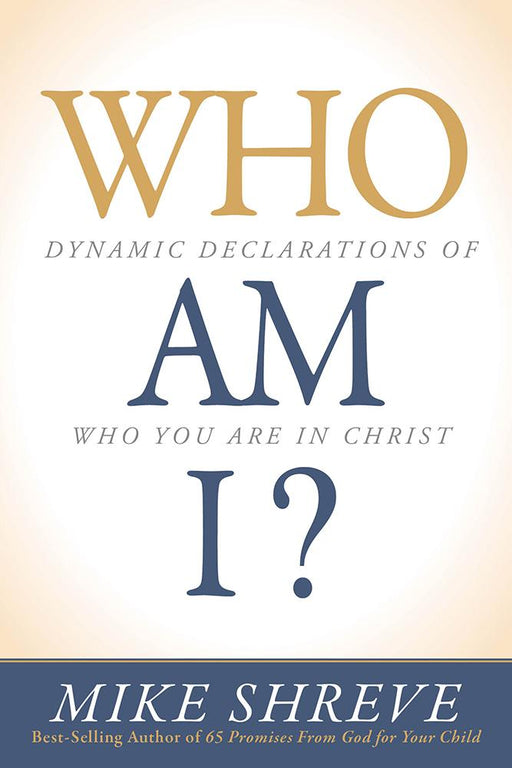 Who Am I? : Dynamic Declarations of Who You Are in Christ