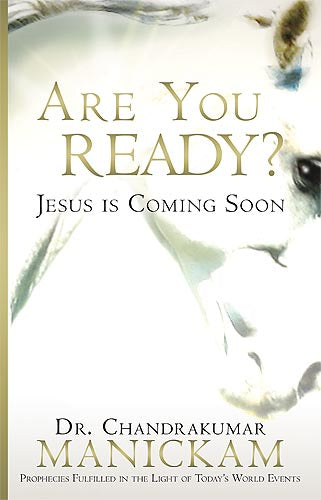 Are You Ready? : Prophecies Fulfilled in the Light of Today's World Events