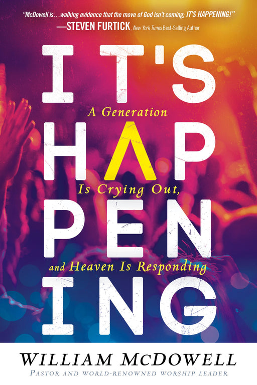 It's Happening : A Generation is Crying Out, and Heaven is Responding