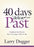 Forty Days to Defeat Your Past : Confront the Person You No Longer Wish to Be