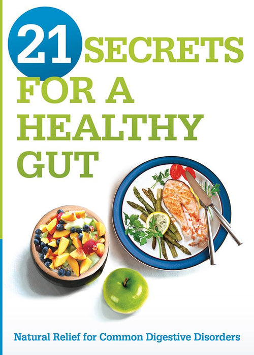 21 Secrets for A Healthy Gut : Natural Relief for Common Digestive Disorders