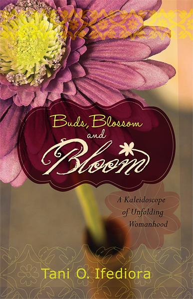 Buds, Blossoms and Bloom : A Kaleidoscope of Unfolding Womanhood