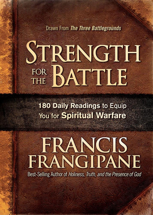 Strength for the Battle : Wisdom and Insight to Equip You for Spiritual Warfare