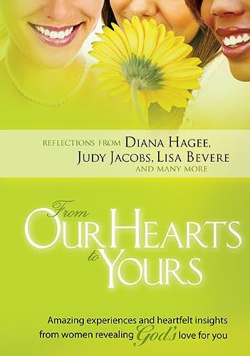 From Our Hearts To Yours : Amazing experiences and heartflet insights from women revealing God's love for you