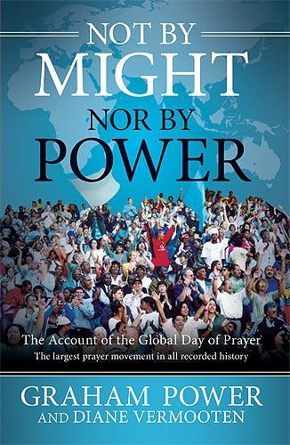 Not By Might, Nor By Power : The Account of the Global Day of Prayer