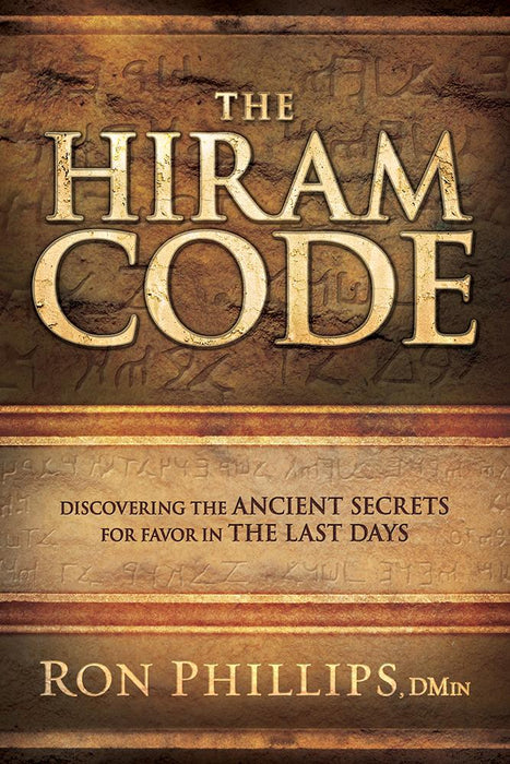 The Hiram  Code : Discovering the Ancient Secrets for Favor in the Last Days