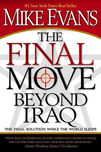 The Final Move Beyond Iraq : The Final Solution While the World Sleeps