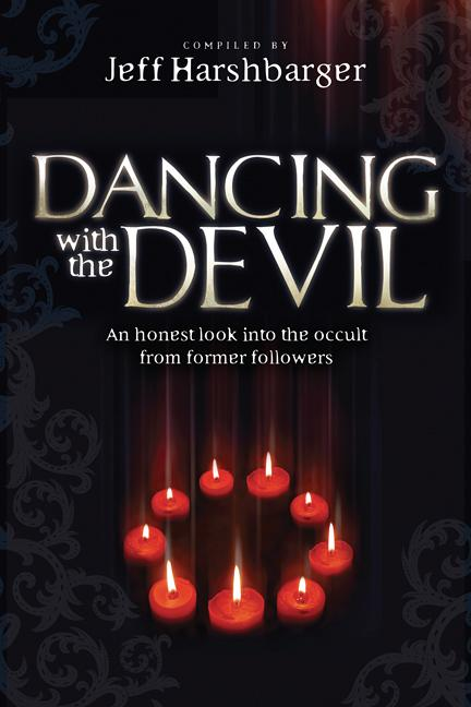 Dancing  With the Devil : An Honest Look Into the Occult from Former Followers