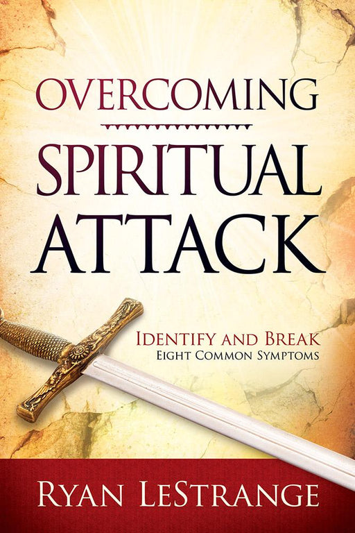 Overcoming Spiritual Attack : Identify and Break Eight Common Symptoms