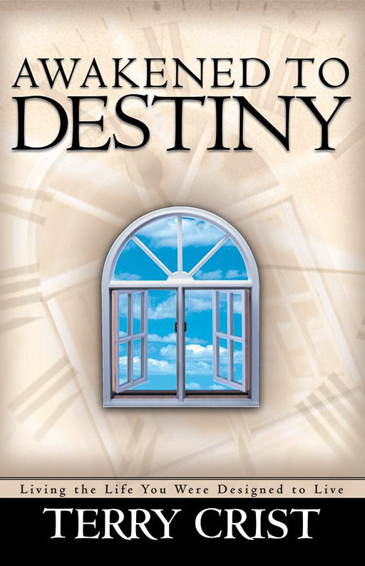 Awakened To Destiny : Living the life you were designed to live